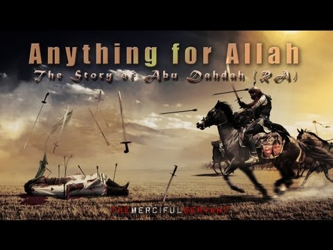 ♥ Anything for Allah - The Story of Abu Dahdah (RA)  Emotional Video