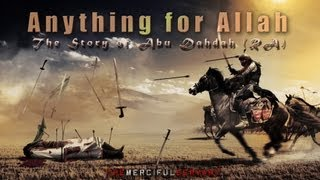 ♥ Anything for Allah || The Story of Abu Dahdah (RA) || Emotional Video ᴴᴰ