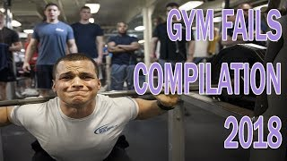 ABSOLUTE FAIL - GYM FAILS COMPILATION 2018