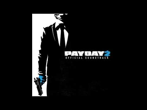 Payday 2 Soundtrack - The Gauntlet