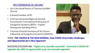 The Church & the New Normal: How COVID-19 provides Challenges & Opportunities...Rev Emmanuel Ahlijah