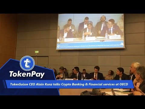 TokenSuisse CEO Alain Kunz talks Crypto Banking & Financial services at OECD