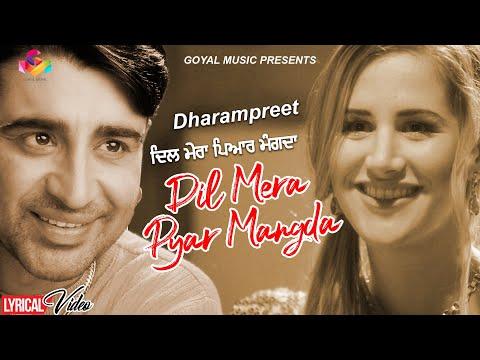 Dharampreet   Dil Mera Pyar Mangda   Lyrical Video   Goyal Music