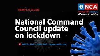 National Command Council give update on COVID-19 lockdown