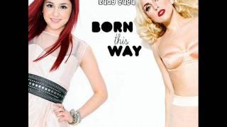 Born This Way - Ariana Grande FEATURING Lady Gaga VIDEO