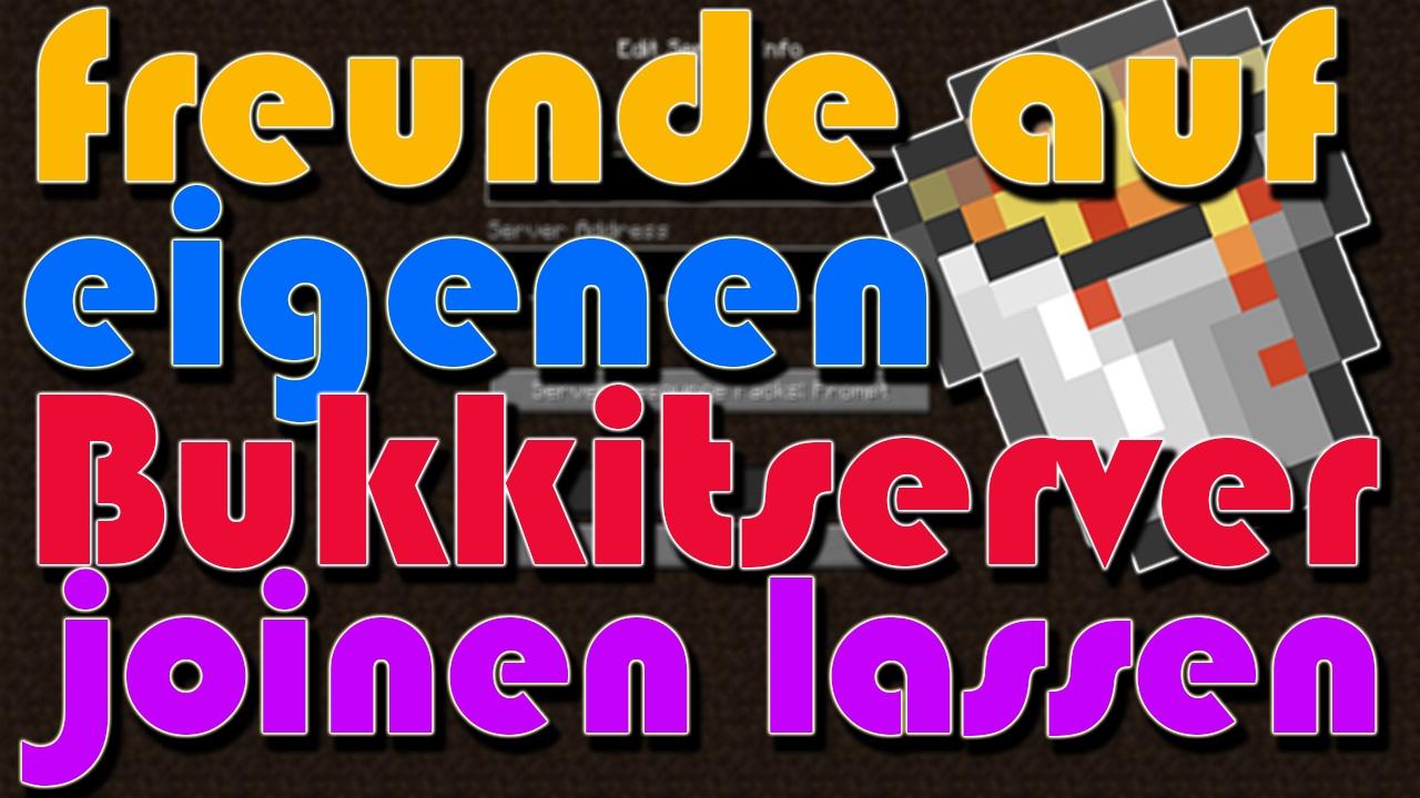 Minecraft Freunde Auf Eigenen Bukkit Server Joinen Lassen Tutorial - Minecraft server erstellen fur freunde