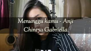 Menunggu kamu - Anji (lirick) (Chintya Gabriella cover) (indo music)