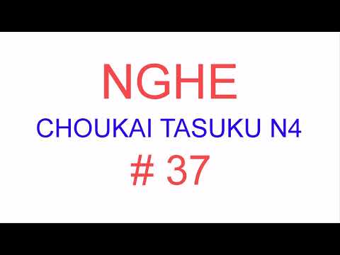 Tiếng Nhật Bài 37 Luyện Nghe Nói Như Người Nhật-Toybaby