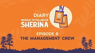 Diary Re-run Musikal Petualangan Sherina: #8 - The Management Crew