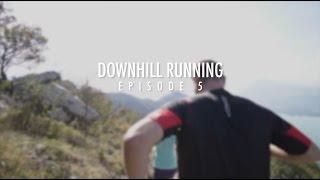 How To Run [Episode 5] Running Downhill