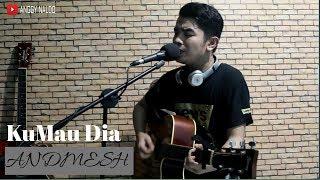 Kumau Dia - Andmesh   Anggy NaLdo (Live Cover)
