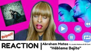 "Abraham Mateo ft. Austin Mahone & 50 Cent, ""Háblame Bajito"" | REACTION"