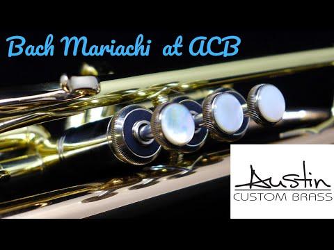 Bach Mariachi LR 43  Demo:  Austin Custom Brass