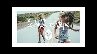 La Belle Mixtape | Summer Breeze | Dance, Deep House Mix 2017