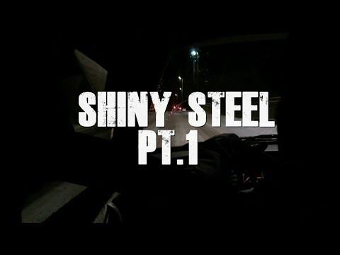 Shiny Steel pt.1