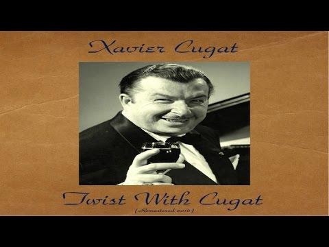 Xavier Cugat - Twist With Cugat - Remastered 2016 mp3