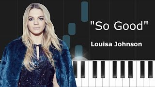 "Louisa Johnson - ""So Good"" Piano Tutorial - Chords - How To Play - Cover"