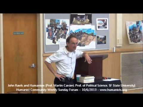 Humanist Community Forum (2013-10-06): John Rawls and Humanism (Prof. Martin Carcieri) from YouTube · Duration:  59 minutes 33 seconds
