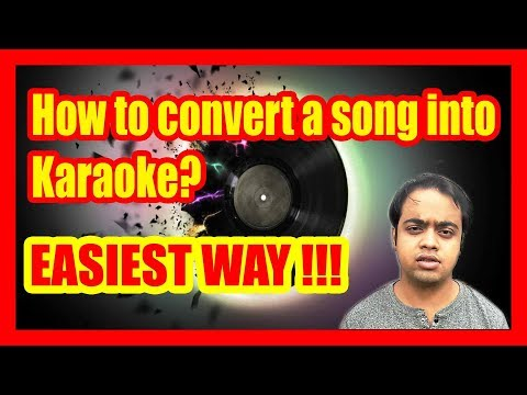 [HINDI] How to convert a song into karaoke ? Easiest Way Ever !!!