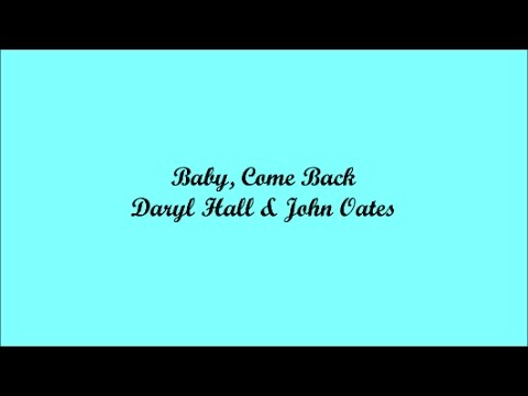Baby Come Back Beb 233 Regresate Daryl Hall Amp John