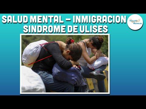 SALUD MENTAL E INMIGRACIÓN, SÍNDROME DE ULISES - TU SALUD TU FAMILIA