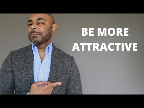 10 Easy Ways To Be More Attractive