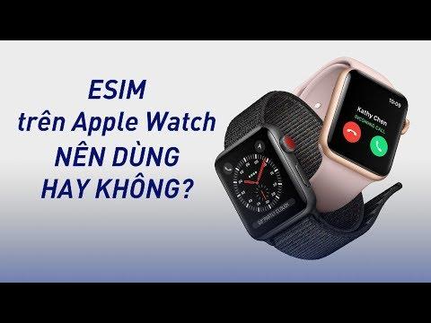 eSIM trên Apple Watch nên dùng không?