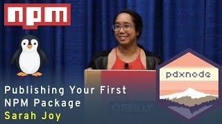 Publishing Your First NPM P̶a̶c̶k̶a̶g̶e̶ 🐧 Penguin - Sarah Joy