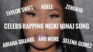 Celebs Rapping Nicki Minaj songs