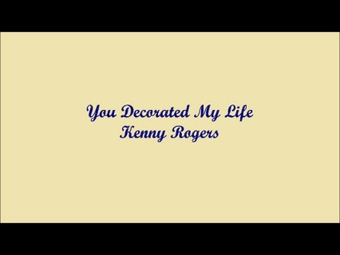 You Decorated My Life Tu Decoraste Mi Vida Kenny Rogers Lyrics Letra