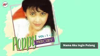 Poppy Mercury - Mama Aku Ingin Pulang (Official Audio)