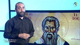 Sinaxar.  25 august: Sfântul Apostol Tit (Universul credinței, TVR)