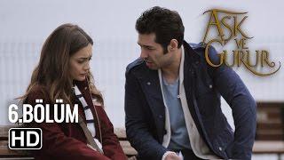 Aşk Ve Gurur 6.Bölüm (Final)