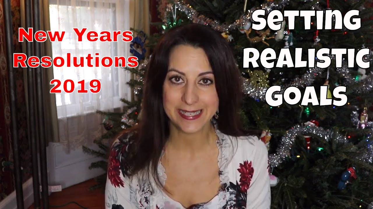 My New Years Resolutions for 2019 Setting Realistic Goals| Happy New Year!