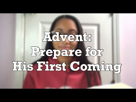 Advent: Prepare for His First Coming