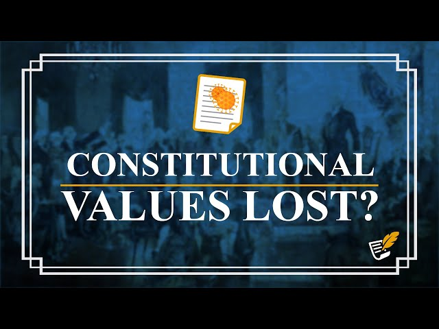 Reckless Policies During Covid-19 | Constitution Corner