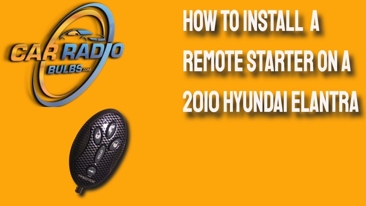 how to install a remote starter on a 2010 hyundai elantra