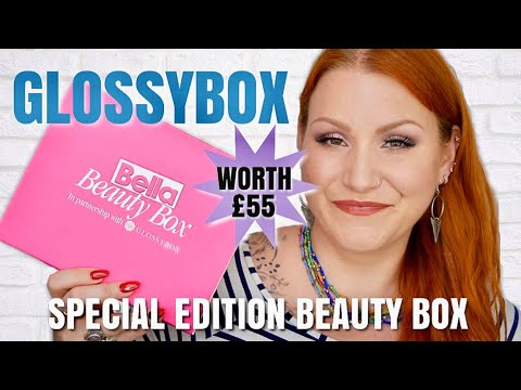 BELLA BEAUTY BOX IN PARTNERSHIP WITH GLOSSYBOX SPECIAL EDITION UNBOXING