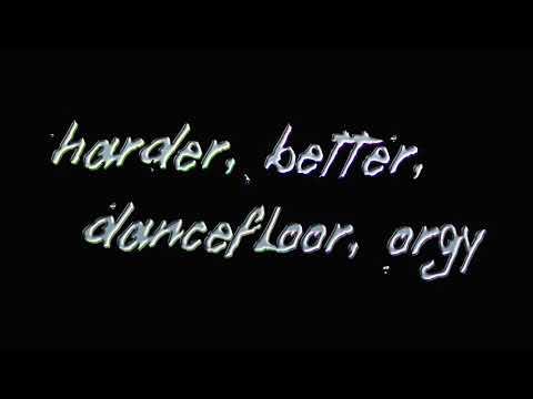 Harder, Better, Dancefloor, Orgy