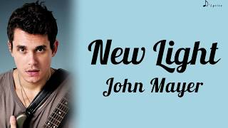 New Light - John Mayer (Lyrics)