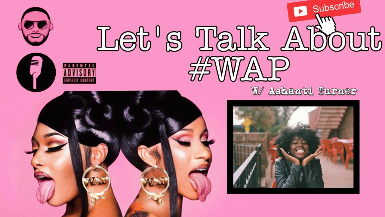 Ep 75: Let's Talk About #WAP w/Ashanti Turner (Audio)