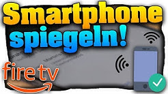 Fire TV Stick (4k) Handy spiegeln! Smartphone mit Fire TV Stick verbinden! - Tutorial (Deutsch)
