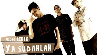 Video Bondan Prakoso & Fade2Black - Ya Sudahlah (Lirik) download MP3, 3GP, MP4, WEBM, AVI, FLV Oktober 2018