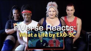 Download rIVerse Reacts: What a Life by EXO-SC - M/V Reaction