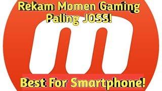 Apps Terbaik Record Main Game Di Smartphone!