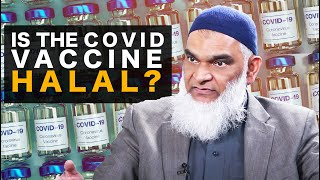 Is the COVID Vaccine HALAL? | Dr. Shabir Ally
