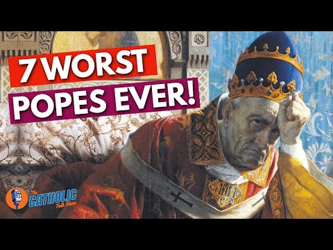 The 7 Worst Popes In The History Of The Catholic Church   The Catholic Talk Show