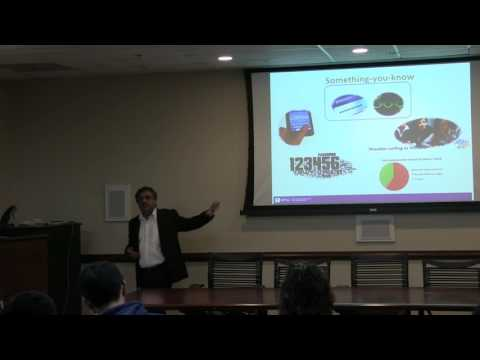 "Advanced Networks Colloquium: Nasir Memon, ""User Authentication for Emerging Interfaces"""
