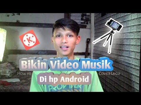 Cara Membuat Video Musik Cover Lagu Di Android (  Kinemaster Pro )
