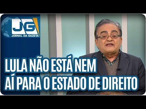 José Nêumanne Pinto | Lula não está nem aí para o Estado de   Direito